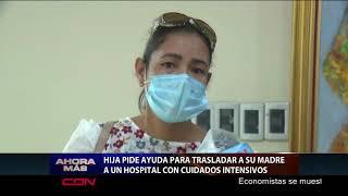 Hija pide ayuda para trasladar a su madre a un hospital con unidad de cuidados intensivos