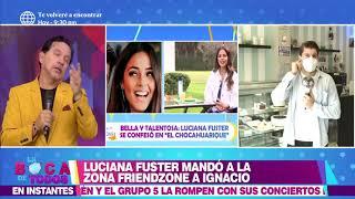 En Boca de Todos: Ignacio Baladán afirmó que Luciana Fuster siempre estuvo en la