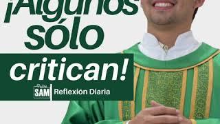 ALGUNOS SÓLO CRITICAN. Homilía 02 de julio del 2020 (Mt 9,1-8) | Padre Sam