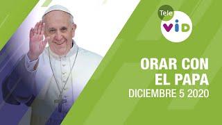 Click To Pray, Orar con el Papa Francisco hoy ???? Diciembre 5 2020 - Tele VID