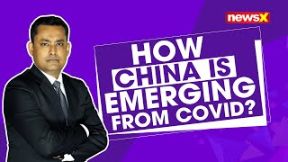 HOW CHINA IS EMERGING FROM COVID? | NEWSX - NEWSXLIVE