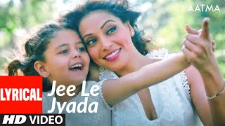 Jee Le Jyada Song (Lyrical) | Aatma | Bipasha Basu, Nawazuddin Siddiqui | Nikhil Paul George - TSERIES