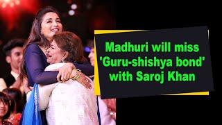 Madhuri will miss 'Guru-shishya bond' with Saroj Khan - BOLLYWOODCOUNTRY
