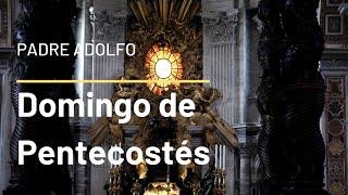 Misa de Pentecostés - 13:00