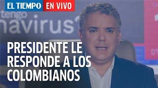 El Tiempo en Vivo: Presidente Duque le responde a los colombianos sobre las nuevas medidas tomadas