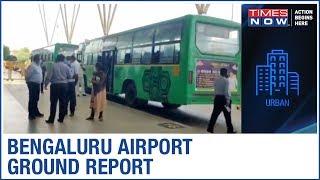 Bengaluru Airport follows unique ways for departure procedure | Ground Report - TIMESNOWONLINE