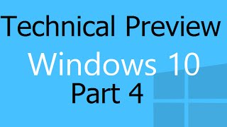 Windows 10 Technical Preview Part 4 - Jan 2015 Winter Build