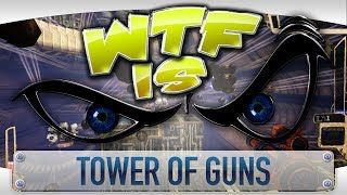 ? WTF Is... - Tower of Guns ?