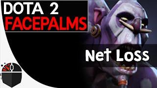 Dota 2 Facepalms - Net Loss