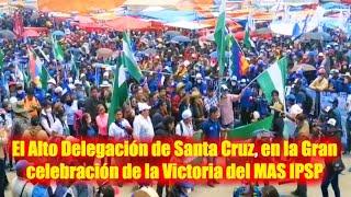 Unidad Bolivia En el Alto Delegación Santa Cruz en la Gran celebración de la victoria del MAS IPS
