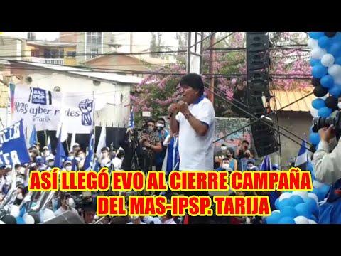 EVO MORALES EN EL CIERRE DE CAMPAÑA DE ALVARO RUÍZ EN TARIJA..