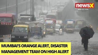 Mumbai's Orange Alert, Disaster Management Team On High Alert | NewsX Ground Report | NewsX - NEWSXLIVE