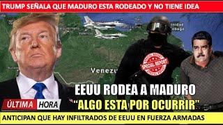 Trump tenemos rodeado a Maduro EEUU impedira buques de Iran