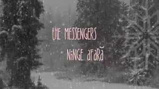 Ninge Afară - The Messengers
