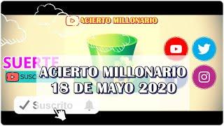 ACIERTO MILLONARIO 18 DE MAYO 2020
