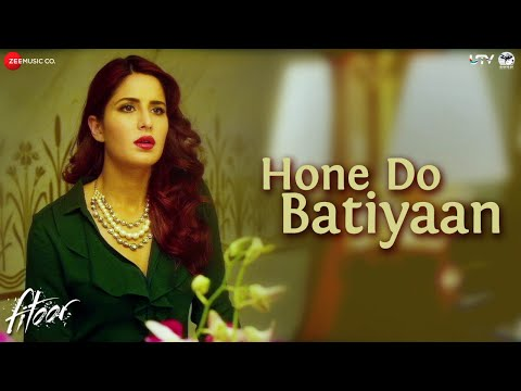 Fitoor - Hone Do Batiyaan song