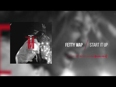 Fetty Wap - Start It Up [Official Audio]