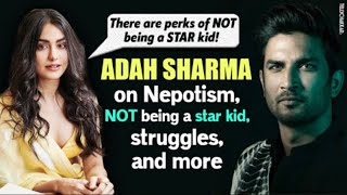 Adah Sharma opens up about 'perks of NOT being a Star Kid,' Nepotism, Sushant, and more   - TELLYCHAKKAR