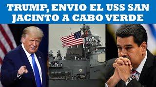 TRUMP, ENVIO USS SAN JACINTO A CABO VERDE