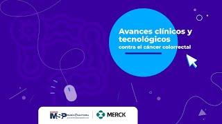 Avances clínicos y tecnológicos contra el cáncer colorrectal