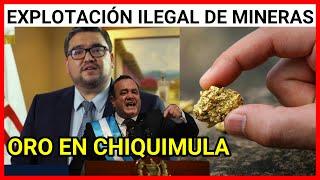 URGENTE GUATEMALA, EXPLOTACION ILEGAL DE MINERIAS DE ORO EN CHIQUIMULA,