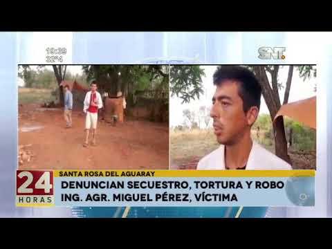 Denuncian secuestro, tortura y robo en Santa Rosa del Aguaray