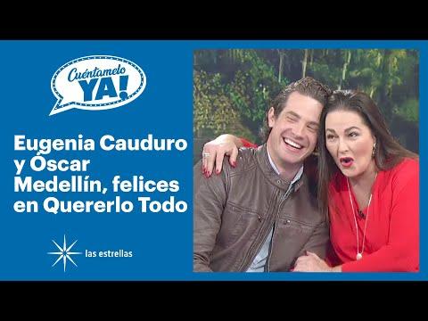 Cuéntamelo Ya!: Eugenia Cauduro y Óscar Medellín, felices de ser parte de 'Quererlo todo'