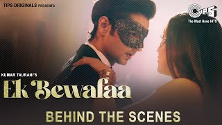 Ek Bewafaa - Behind The Scenes| Sameer Khan | Siddharth Gupta, Krystle D Souza | Bharat G, Kaushal K - TIPSMUSIC