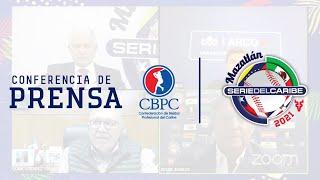 CONFERENCIA DE PRENSA SERIE DEL CARIBE | Desde la CBPC sobre Mazatlán 2021 (1/2)