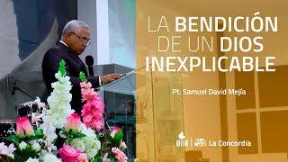 28-02-2020 La Bendición de un Dios Inexplicable (Pt. Samuel Mejía)