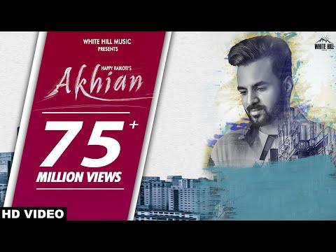 Akhian-Happy Raikoti HD Video Song With Lyrics Mp3 Download