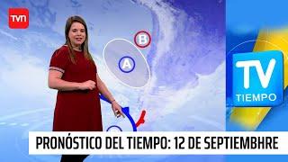 Pronóstico del tiempo: Sábado 12 de septiembre | TV Tiempo