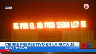 Cierre preventivo en la Ruta 32