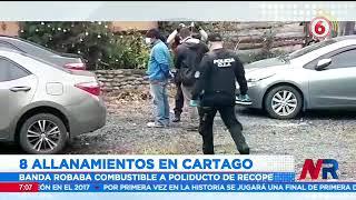 8 allanamientos en Cartago contra banda que robaba combustible
