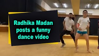 Radhika Madan posts a funny dance video - IANSINDIA