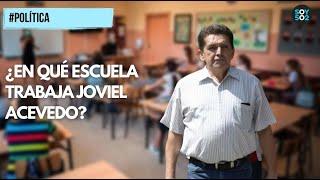 ????POLÍTICA | ¿EN QUÉ ESCUELA TRABAJA JOVIEL ACEVEDO Y ¿CUÁNTO GANA