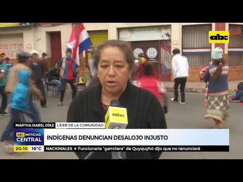 Indígenas denuncian desalojo injusto