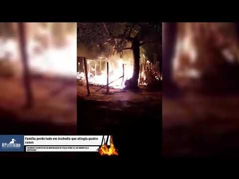 Família perde tudo em incêndio que atingiu quatro casas