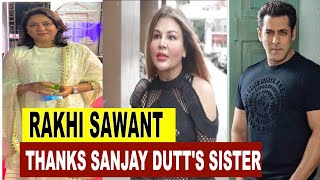 After Salman, Sanjay Dutt's sister helps Rakhi's mother in cancer treatment - BOLLYWOODCOUNTRY