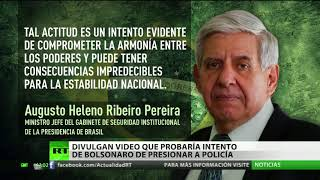 La Justicia de Brasil divulga el video que compromete a Bolsonaro