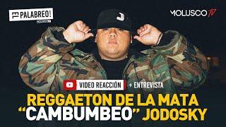 """JODOSKY presenta """"Cambumbeo"""" Reggaeton de la mata #VideoReaccion + Entrevista #ElPalabreo"""