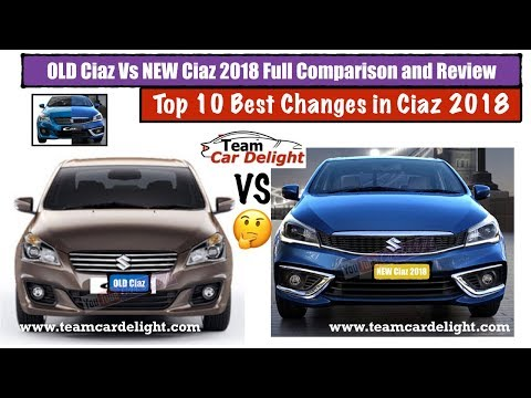 Old vs New Ciaz 2018 Full Comparison and Review | New Ciaz 2018 Top 10 Changes