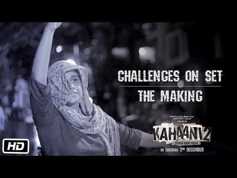 Kahaani 2 - Durga Rani Singh | Challenges on set | The Making