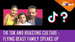 TikTok and Roasting Culture - Flying Beast family share their views | Access Allowed - ZOOMDEKHO