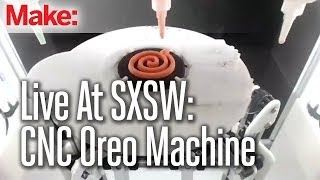 Live at SXSW: Oreo CNC Machine