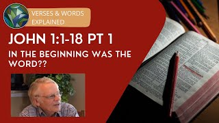 John 1:1-18 Explained (Pt 1) In the beginning was the word? - Anthony Buzzard & J. Dan Gill