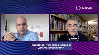 Terremotos, huracanes, sequi?as ¿estamos preparados David León Romero, en Diametral