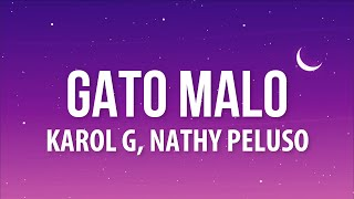 KAROL G, Nathy Peluso - Gato Malo (Letra/Lyrics)