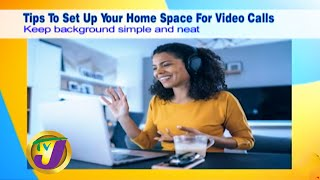 Tips to Setup Your Home Space for Video Calls: May 13 2020
