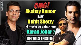 Karan Johar is no more a part of Akshay Kumar and Rohit Shetty's movie Sooryavanshi | Details Inside - TELLYCHAKKAR